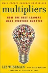 Multipliers: How the Best Leaders Make Everyone Smarter Book Cover